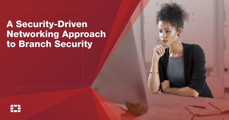 Customers Across Industries Simplify and Secure Branch Networks